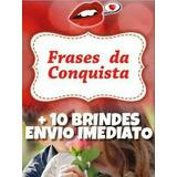 Frases Da Conquista Original Completo