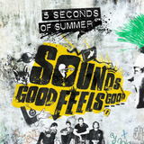 5 Seconds Of Summer Sounds Good Feels Good (deluxe)(i Tunes)