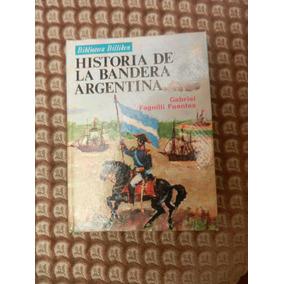 Historia Bandera Argentina* Fagnilli Fuentes*