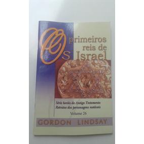 Livro - Os Primeiros Reis De Israel - Gordon Lindsay