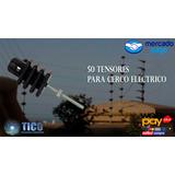 50 Tensores Para Cerco Electrico