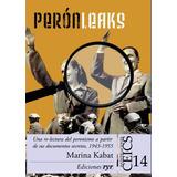 Peronleaks - Marina Kabat - Ediciones Ryr