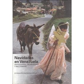 Navidades En Venezuela . Devociones, Tradiciones Y Recuerdos
