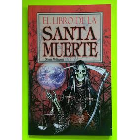 Libro De La Santa Muerte/práctica Del Culto/la Biblia De...