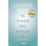 El Poder Del Espejo - Louise Hay - Ed. Urano