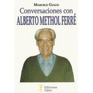 Conversaciones Con Alberto Methol Ferré. Ediciones Fabro