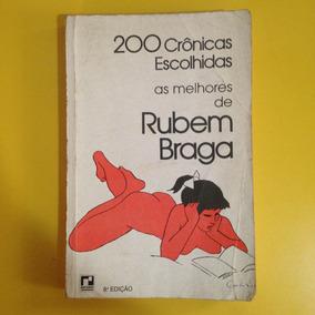 Livro 200 Crônicas Escolhidas . Rubem Braga