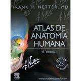 Libro Netter Atlas De Anatomía Humana (6ta Edición)