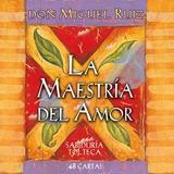 La Maestria Del Amor - Cartas - Don Miguel Ruiz - Gaia