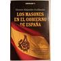 Los Masones En El Gobierno De España. Vicente A. Guillamon