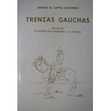 Trenzas Gauchas + El Cuarto De Las Sogas Y Al Tranco