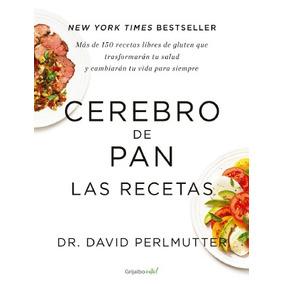 Libro Digital Las Recetas Del Cerebro Del Pan 100% Digital