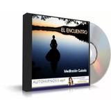 El Encuentro Meditación Guiada Audio Digital
