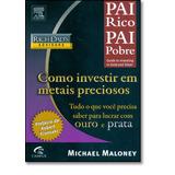 Livro - Pai Rico Pai Pobre: Como Investir Em Metais Precioso