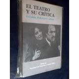 El Teatro Y Su Crítica Pellettieri, Osvaldo (compilador)