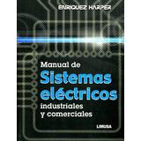 Manual De Sistemas Electricos Industriales Y Comerciales / E