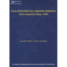 Libro Atlas Histológico Del Lenguado Senegalés Solea Senegal
