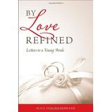 Por El Amor Refinado Cartas A Un Joven Novia