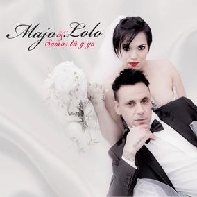 Cd Majo & Lolo - Somos Tú Y Yo