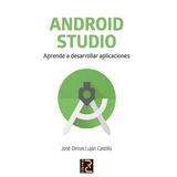 Libro Android Studio Aprende A Desarrollar Aplicaciones