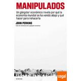 Manipulados Ganster Economico John Perkins New World Order