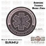 Brevê Emborrachado Samu Colorido Ou Cinza 8cm + Fixadores