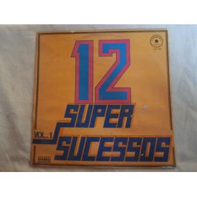 Lp 12 Super Sucessos Vol.1, Disco Vinil Nacionais, 1978 Raro