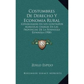 Libro Costumbres De Derecho Y Economia Rural: Consignadas En