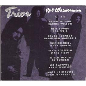 Cd Trios (wilson Young Jerry Garcia) Rob Wasserman ( Imp Usa