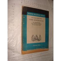 Libro Tres Biografias , Prof. Ignacio Ramire Lopez , Biblio