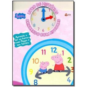 Peppa Pig - Livro De Histórias - Brincando Com As Horas, D
