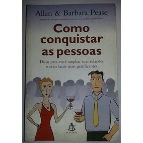 Como Conquistar As Pessoas- Allan & Barbara Pease