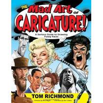 El Arte De La Caricatura De Mad !: Una Guía Seria Para Dibuj