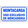 Cartel Montacarga - Uso Exclusivo De Mercaderia - 22x28