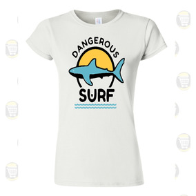 Algodon Camiseta Surf Dangerous Personalizada Mujer EwqwYUH 9944bd5ed70e