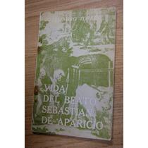 Vida Del Beato Sebastián De Aparicio, Por Alejandro Torres