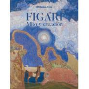 Figari. Mito Y Creación