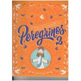 Peregrinos 2. Diario De Un Encuentro