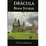Dracula, De Bram Stoker, Editorial Libertador, Libro Clásico