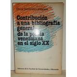 Contribución A Una Bibliografia General De La Poesia Ven....