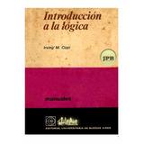 Libro Introducción A La Lógica Irving M. Copi