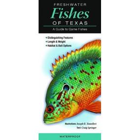 Los Peces De Agua Dulce De Tejas: Una Guía Para La Game Fish