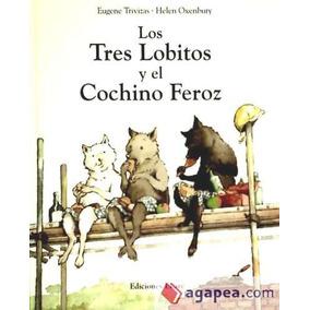 Tres Lobitos Y El Cochino Feroz(libro )