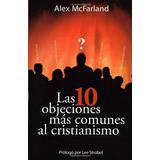 Libro : Las 10 Objeciones Mas Comunes Al Cristianismo (sp..
