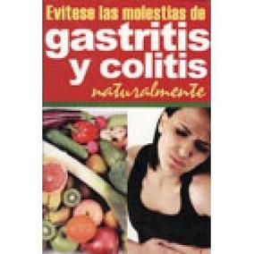 Evitese Las Molestias De Gastritis Y Colitis Naturalmente