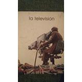 La Televisión Biblioteca De Los Grandes Temas Salvat