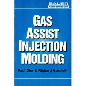 Gas Assist Injection Molding Moldeado Inyeccion Asistido Gas