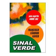 Livro Sinal Verde  Chico Xavier / Andre Luiz
