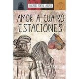 Amor A Cuatro Estaciones El Diario De Una Ilusión
