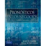Pronosticos En Los Negocios 9ª Ed Hanke Pearson
